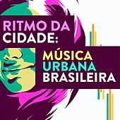 Ritmo Da Cidade: Música Urbana Brasileira van Various Artists