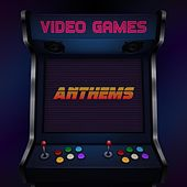 Video Games Anthems by Various Artists