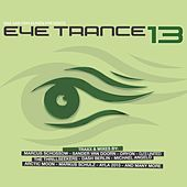 Bas van den Eijken pres. Eye-Trance 13 von Various Artists
