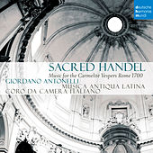 Sacred Handel - Music for the Carmelite Vespers de Musica Antiqua Latina