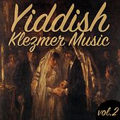 Yiddish Klezmer Music, Vol.2 de Various Artists