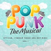 Officer, I Swear These Are Not Mine, Vol. 1 by Pop Punk: The Musical