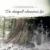 De Dragul Chemării Lui by Continental Romania