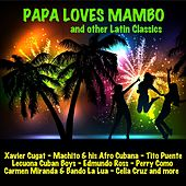 Papa Loves Mambo & Other Latin Classics di Various Artists
