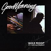 GoodMorning (feat. Ymtk & Femdot) de Wax Roof