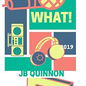 What by JB Quinnon