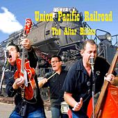 Union Pacific Railroad by The Altar Billies