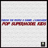 Pop Supermodel Kids by Daniel J.Vangarde
