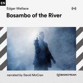 Bosambo of the River von Bookstream Audiobooks