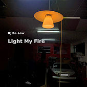 Light My Fire de Dj Be-low