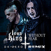Without Fear (DK-Zero Remix) von Ivan King