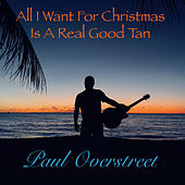 All I Want for Christmas is a Really Good Tan (Radio Edit) di Paul Overstreet