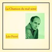 La chanson du mal-aimé de Leo Ferre