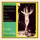 O Samba É Mais Samba Com Walter Wanderley von Walter Wanderley