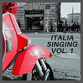 ITALIA SINGING VOL. 1 - THE BEST ITALIAN MASTERPIECES OF 50s AND 60s von Various Artists