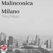 Malinconica Milano di Tony Patusci