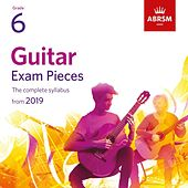 Guitar Exam Pieces from 2019, ABRSM Grade 6 by Miloš Karadaglić