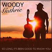 So Long It's Been Good to Know You de Woody Guthrie