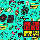 Shut You Down de Shaun Dean