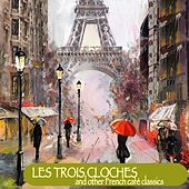 Les trois cloches & other french café classics de Various Artists