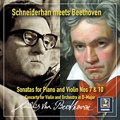 Schneiderhan Meets Beethoven: Violin Sonatas Nos. 7 & 10 & Violin Concerto in G Major de Wolfgang Schneiderhan
