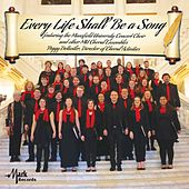 Every Life Shall Be a Song (Live) by Mansfield University Concert Choir
