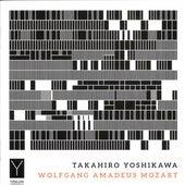 Mozart: Piano Works by Takahiro Yoshikawa
