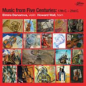 Music from Five Centuries: 17th - 21st by Elmira Darvarova