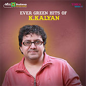 Ever Green Hits of K. Kalyan de Various Artists