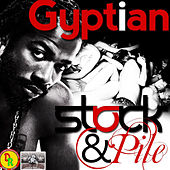 Stock and Pile von Gyptian