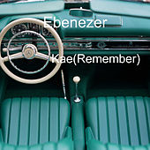 Kae (Remember) by Ebenezer