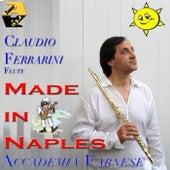 Claudio Ferrarini Flute & Accademia Farnese: Made in Naples von Claudio Ferrarini