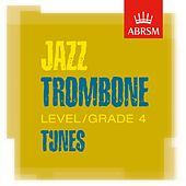 ABRSM Jazz Trombone Tunes, Grade 4 by Various Artists