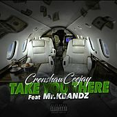 Take You There von Crenshaw ceejay