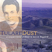 Tulare Dust: A Songwriter's Tribute To Merle Haggard de Various Artists