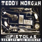Lost Love And Highways de Teddy Morgan and the Pistolas