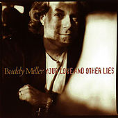 Your Love And Other Lies van Buddy Miller