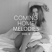 Coming Home Melodies, Vol. 4 (Finest In Feel Comfy Deep House Tunes For Bars, Cocktails And Home Chilling) by Various Artists