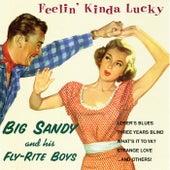 Feelin' Kinda Lucky de Big Sandy and His Fly-Rite Boys