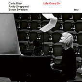 Life Goes On: Life Goes On by Carla Bley