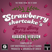 Strawberry Shortcake's Berry Bitty Adventures Theme (From