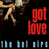 Got Love de The Bel-Airs