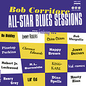 All-Star Blues Sessions by Bob Corritore
