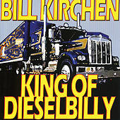 King Of Dieselbilly by Bill Kirchen