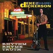 Rhythm, Rhyme & Truth von Deke Dickerson and the Ecco-Fonics