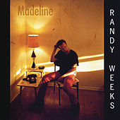 Madeline by Randy Weeks