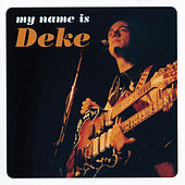 My Name Is Deke von Deke Dickerson