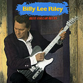 Blue Collar Blues de Billy Lee Riley