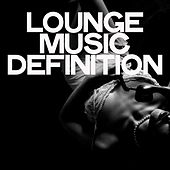 Lounge Music Definition di Various Artists