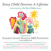 Every Child Deserves A Lifetime de Various Artists